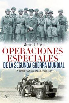 operaciones especiales de la segunda guerra mundial-manuel j. prieto-9788490607190