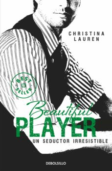 Ebook descargar gratis BEAUTIFUL PLAYER: UN SEDUCTOR IRRESISTIBLE de CHRISTINA LAUREN en español 9788490623190 FB2 PDB