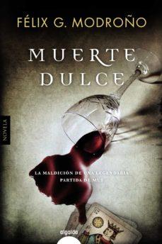 Epub descargar libros electrónicos gratis MUERTE DULCE 9788490676790 CHM FB2 de FELIX G. MODROÑO (Spanish Edition)