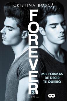 mil formas de decir te quiero (forever 3)-cristina bosca-9788491291190
