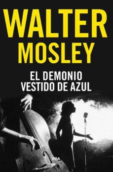 Las diez mejores descargas de libros electrónicos EL DEMONIO VESTIDO DE AZUL (Spanish Edition) de WALTER MOSLEY 9788491872290 CHM PDB RTF