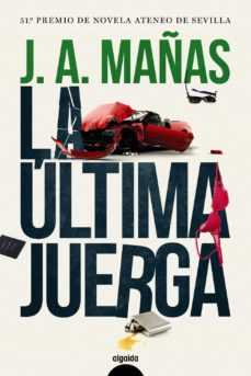 Descargar google libros gratis en pdf LA ULTIMA JUERGA de JOSE ANGEL MAÑAS in Spanish