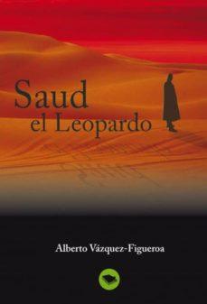 Descargas gratuitas de libros Kindle SAUD EL LEOPARDO ePub iBook FB2 (Spanish Edition) de ALBERTO VAZQUEZ-FIGUEROA 9788492580590