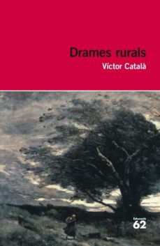 Descargar libros de kindle gratis para android DRAMES RURALS (Spanish Edition) 9788492672790 CHM RTF de VICTOR CATALA