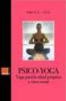 psico-yoga: yoga para la salud psiquica y emocional-ramiro calle-9788493483890