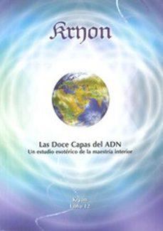 Lofficielhommes.es Kryon Xii: Las Doce Capas Del Adn: Un Estudio Esoterico De La Mae Stria Interior Image