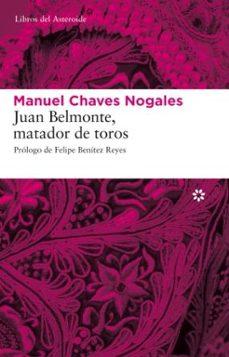juan belmonte: matador de toros-manuel chaves nogales-9788493659790