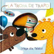 Viamistica.es Tropa De Trapo: Vaya Dia Talalo! Image