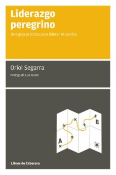 liderazgo peregrino (2ª ed.)-oriol segarra-9788493674090