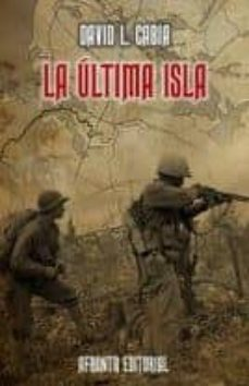 Descarga gratis ebooks LA ULTIMA ISLA  9788494258190 de DAVID. L CABIA in Spanish