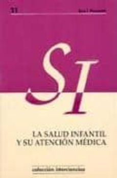 Descargar libros gratis en francés pdf LA SALUD INFANTIL Y SU ATENCION MEDICA de A.I. PIQUERAS 9788495484390  in Spanish