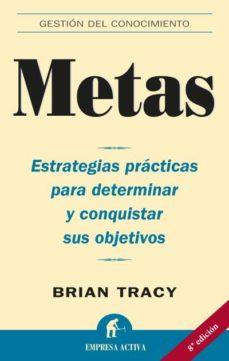 metas: estrategias practicas para determinar y conquistar sus obj etivos-brian tracy-9788495787590