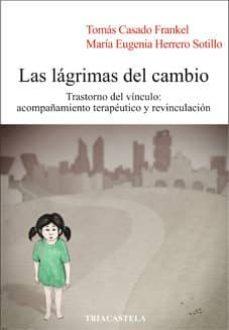 Rapidshare descargar libros gratis LAS LAGRIMAS DEL CAMBIO de TOMAS CASADO (Literatura española)