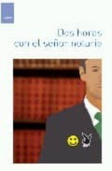 Descarga de libros de texto pdf gratis DOS HORAS CON EL SEÑOR NOTARIO de PEDRO FERNANDEZ 9788496679290 (Spanish Edition) MOBI iBook FB2