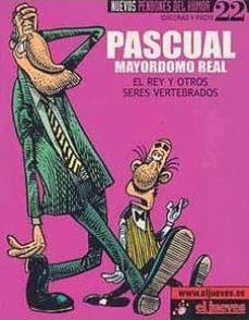 Encuentroelemadrid.es Pascual, Mayordomo Real: El Rey Y Otros Seres Vertebrados (Nuevos Pendones 22) Image