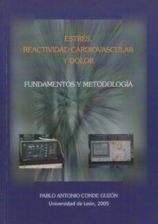 Libros descargar gratis epub ESTRES, REACTIVIDAD CARDIOVASCULAR Y DOLOR: FUNDAMENTOS Y METODOL OGIA (Spanish Edition)