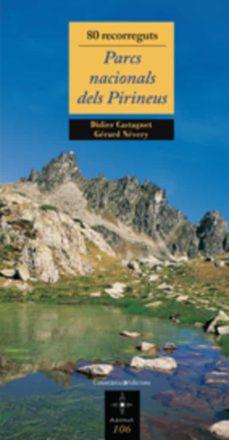 parcs nacionals dels pirineus: 80 recorreguts-didier castagnet-9788497914390