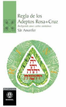 Permacultivo.es Regla De Los Adeptos Rosa Cruz: Incluyendo Unas Cartas Anonimas Image