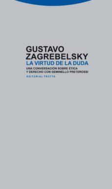 la virtud de la duda-gustavo zagrebelsky-9788498792690