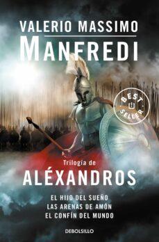 Ebook descargar archivos pdf TRILOGIA DE ALEXANDROS: EL HIJO DEL SUEÑO-LAS ARENAS DE AMON-EL CONFIN DEL MUNDO  9788499088990 de VALERIO MASSIMO MANFREDI