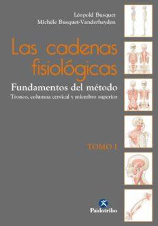Descargar libros gratis de Google Play LAS CADENAS FISIOLÓGICAS TOMO I PDF 9788499106090 de LEOPOLD BUSQUET, MICHELE BUSQUET - VANDERHEYDEN