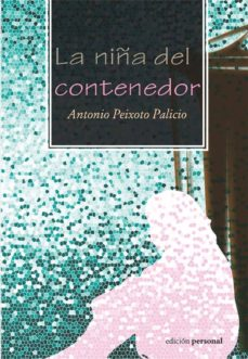 Los mejores libros de descarga gratuita pdf LA NIÑA DEL CONTENEDOR ePub iBook MOBI 9788499464190 (Spanish Edition)
