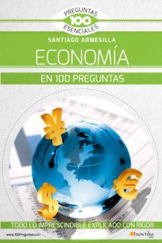 Descargar LA ECONOMIA EN 100 PREGUNTAS gratis pdf - leer online