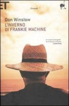 Audiolibros gratuitos en línea escuchar sin descargar L INVERNO DI FRANKIE MACHINE 9788806198190 de DON WINSLOW (Spanish Edition) MOBI