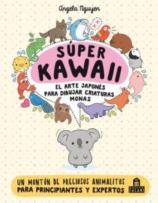 Descargar y leer SUPER KAWAII. EL ARTE JAPONES PARA DIBUJAR CRIATURAS MONAS gratis pdf online 1