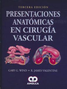 Descargando audiolibros PRESENTACIONES ANATOMICAS EN CIRUGIA VASCULAR (3ª ED.) de GARY G. WIND, R. JAMES VALENTINE