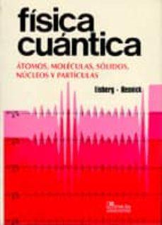 Curiouscongress.es Fisica Cuantica: Atomos, Moleculas, Solidos, Nucleos Y Particulas Image