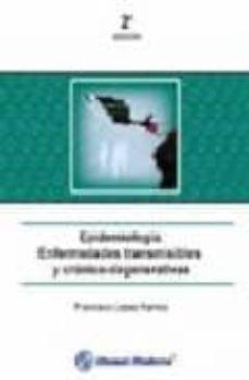 Descargar pdf de google books EPIDEMIOLOGIA. ENFERMEDADES TRANSMISIBLES Y CRONICO-DEGENERATIVAS iBook DJVU