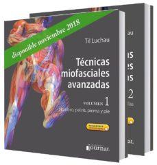 Descargar libros electronicos para moviles TECNICAS MIOFASCIALES AVANZADAS (OBRA COMPLETA 2 VOLS. + ACCESO A CONTENIDOS ONLINE) de TIL LUCHAU 9789874922090 (Spanish Edition) CHM