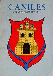 CANILES. RETAZOS DE SU HISTORIA - VVAA | Adahalicante.org