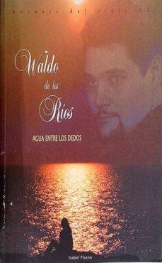 AGUA ENTRE LOS DEDOS - WALDO DE LOS RÍOS. | Adahalicante.org