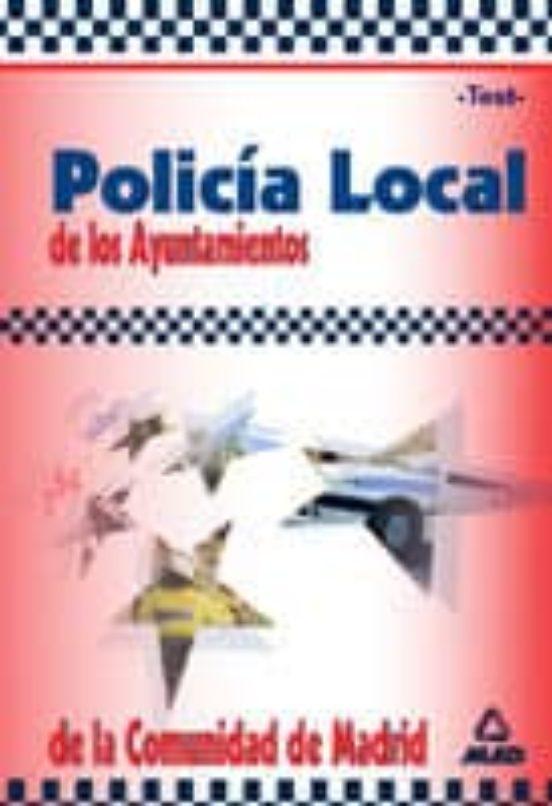 POLICIA LOCAL DE LOS AYUNTAMIENTOS DE LA COMUNIDAD DE MADRID: TES T