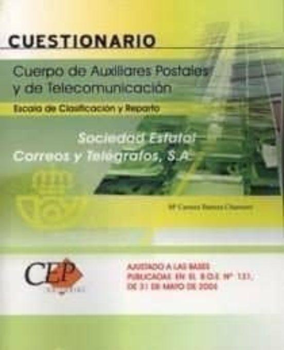 CUERPO DE AUXILIARES POSTALES Y DE TELECOMUNICACION: CUESTIONARIO (ESCALA DE CLASIFICACION Y REPARTO)