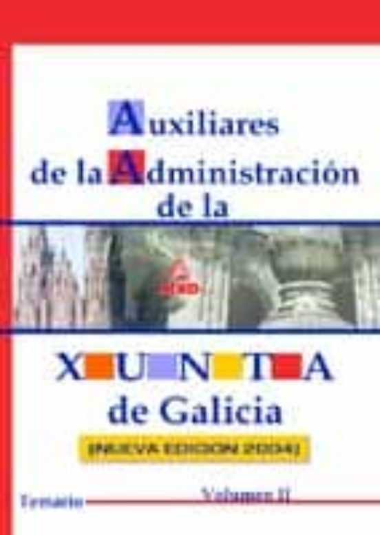 AUXILIARES DE LA ADMINISTRACION DE LA XUNTA DE GALICIA. TEMARIO ( VOL. 2)