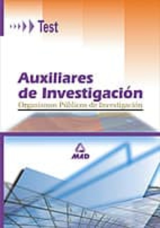 AUXILIARES DE INVESTIGACION, ORGANISMOS PUBLICOS DE INVESTIGACION : TEST