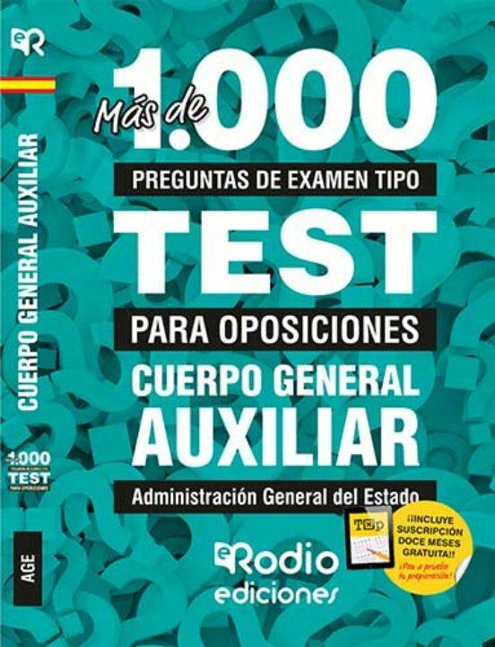 Cuerpo General Auxiliar Administracion General Del Estado Mas De 1 000 Preguntas De Examen Tipo Test Para Oposiciones Con Isbn 9788417976040 Casa Del Libro