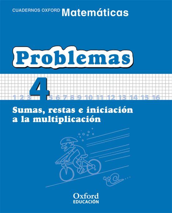 Cuaderno Matematicas Problemas 4 Sumas Restas E Iniciacion A L A Multiplicacion Educacion Primaria Con Isbn 9788467324440 Casa Del Libro