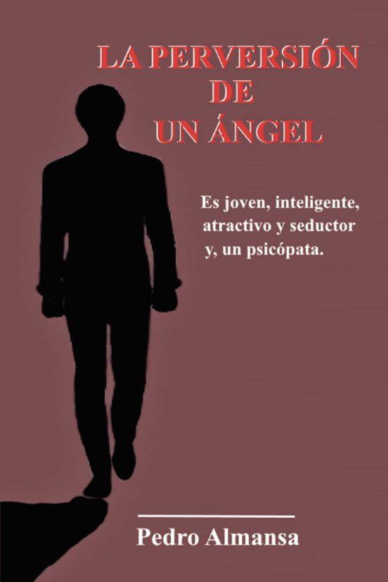 La Perversión De Un ángel De Pedro Almansa Casa Del Libro