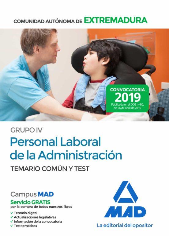 GRUPO IV PERSONAL LABORAL DE LA ADMINISTRACION DE LA COMUNIDAD AUTONOMA DE EXTREMADURA: TEMARIO COMUN Y TEST