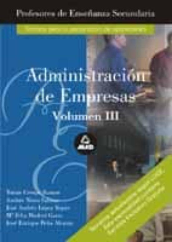 PROFESORES DE ENSEÑANZA SECUNDARIA. ADMINISTRACION DE EMPRESAS (V OL. 3): TEMARIO