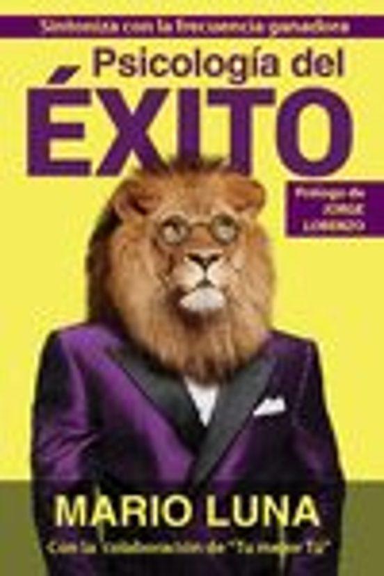 Psicologia Del Exito Mario Luna Comprar Libro 9788460681670