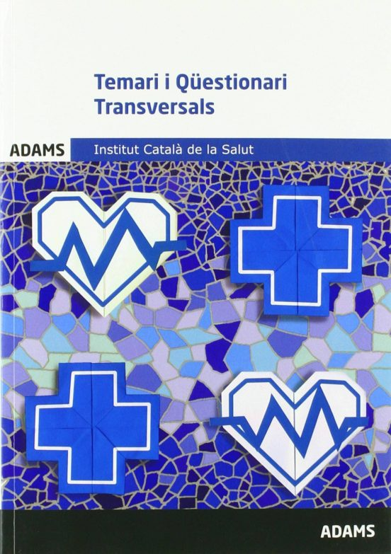TEMARI I QUESTIONARI TRANSVERSALS:INSTITUT CATALA DE LA SALUT (edición en catalán)