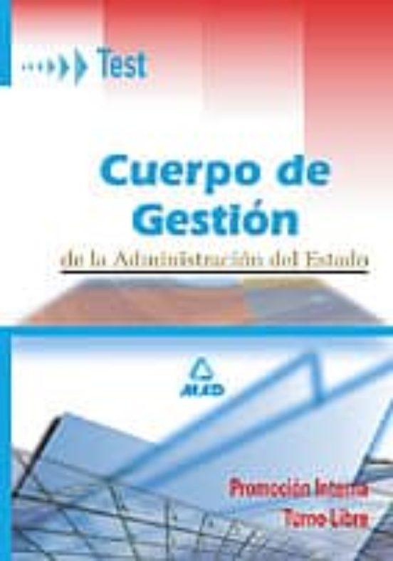 CUERPO DE GESTION DE LA ADMINISTRACION DEL ESTADO: TURNO LIBRE Y PROMOCION INTERNA: TEST