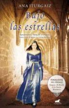 bajo las estrellas (finalista del premio vergara el rincon de la novela romantica)-ana iturgaiz-9788415420040