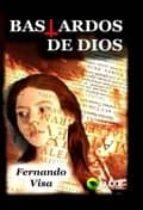 bastardos de dios (ebook)-fernando visa-9788492500420