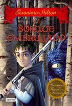 cronicas del reino de la fantasia 3: el bosque embrujado-geronimo stilton-9788408102120